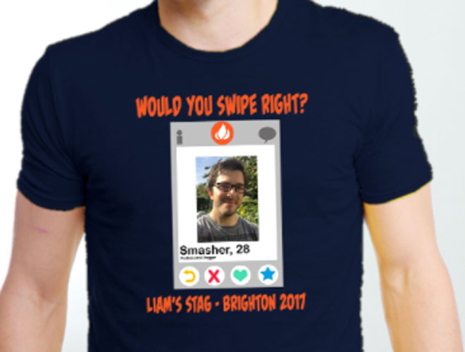 A Tinder Stag Do T Shirt Is One Way For You Guys To Get Lot Of Attention On The Weekend This Unique Idea Comes From Very Por